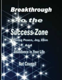 Breakthrough to the Success Zone, author Pat Council