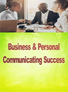 Business & Personal Communicating Success Course