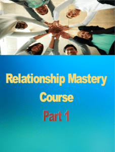 Relationship Mastery Course part 1, designing your life today