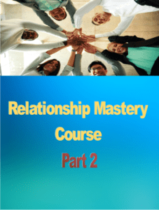 Relationship Mastery Course part 2, Designing Your Life Today