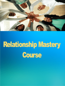 Relationship Master Course. Parts 1&2, designing your life today