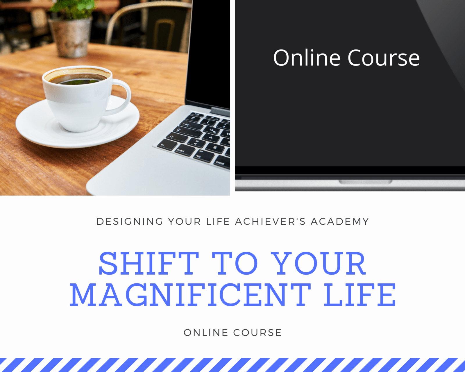 Shift to Your Magnificent Life Course